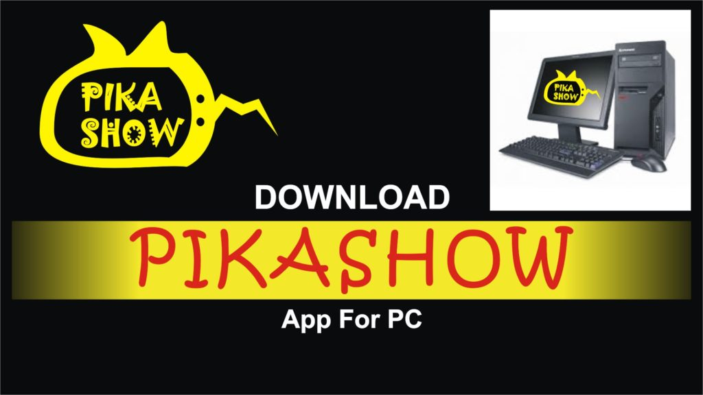 Pikashow Download For PC